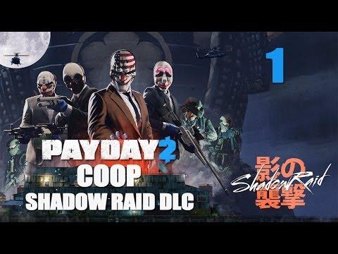 Payday 2 DLC Shadow Raid - Прохождение pt1