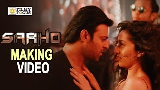 Saaho Song Making Video || Psycho Saiyaan Song making || Prabhas, Shraddha Kapoor