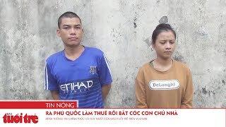 Ra Phú Quốc làm thuê rồi bắt cóc con chủ nhà