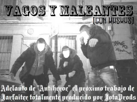 Vagos Y Maleantes - Jarfaiter Con Hashas (jota Prods) video