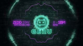 download lagu Stay Sbm X Geru Remix - Zedd X Alessia gratis