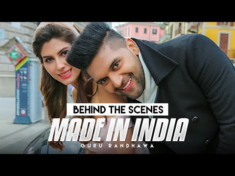 Making of MADE IN INDIA Video Song | Guru Randhawa | Elnaaz Norouzi