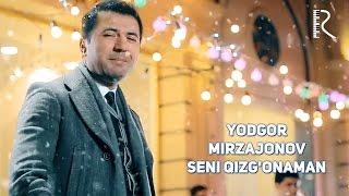 Yodgor Mirzajonov - Seni qizg'onaman | Ёдгор Мирзажонов - Сени кизгонаман