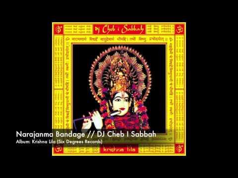Narajanma Bandage  DJ Cheb I Sabbah