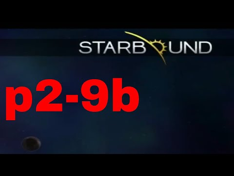 Starbound! Terraria type game part 29B