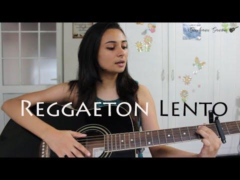 Reggaeton Lento Cover- Stephanie Sansoni