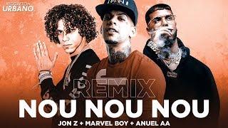 Nou Nou Nouu (Remix) - Marvel Boy Ft. Anuel AA, Jon Z