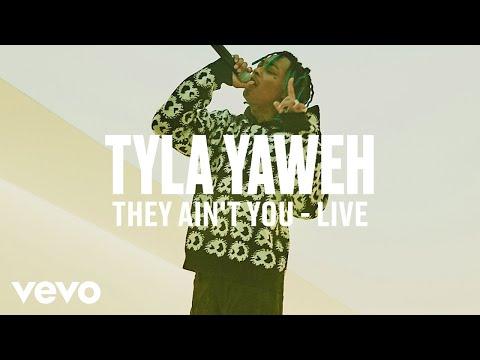 Tyla Yaweh - They Ain't You (Live)   Vevo DSCVR