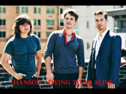 Hanson - Dying to be Alive