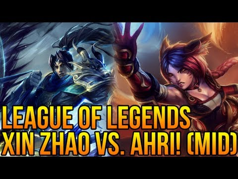 League of Legends - Xin Zhao Vs. Ahri