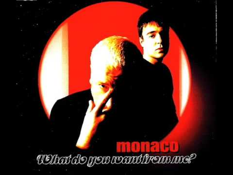 Monaco - What do you want from me