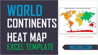 World Heat Map by Continents - Free Excel Template