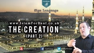 The Creation (Part 2) – [Sign Language] – www.islamfordeaf.co.uk