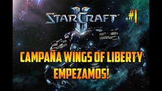 STARCRAFT 2 - EMPEZAMOS NUEVA HISTORIA - CAMPAÑA WINGS OF LIBERTY - GAMEPLAY ESPAÑOL