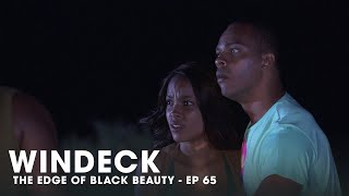 WINDECK EP65 - THE EDGE OF BLACK BEAUTY, SEDUCTION, REVENGE AND POWER ✊🏾😍😜  - FULL EPISODE
