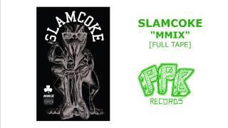 SLAMCOKE - MMIX [Full tape]