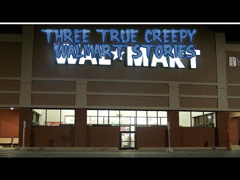 3 True Creepy Walmart Stories