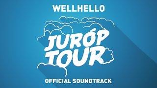 WELLHELLO - Juróp Tour