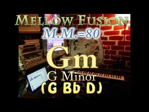 Gm Minor (G Bb D) Mellow Fusion - M.M.=80 - One Chord Vamp