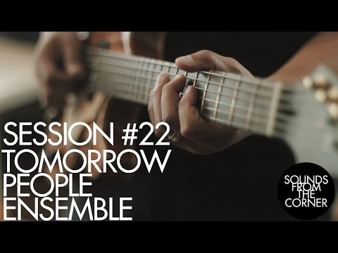 Sounds From The Corner : Session #22 Tomorrow People Ensemble