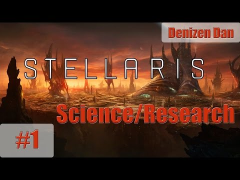Stellaris - Gameplay - Science and Research - Part 1 [First Steps]