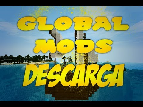 GLOBAL MODS: DESCARGA El Pack!!