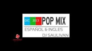 POP MIX INGLES Y ESPAÑOL- DIC 2013- DJSAULIVAN