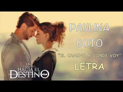 Un camino Hacia el el destino .. Paulina Goto