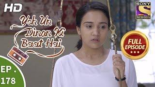 Yeh Un Dinon Ki Baat Hai - Ep 178 - Full Episode - 10th May, 2018