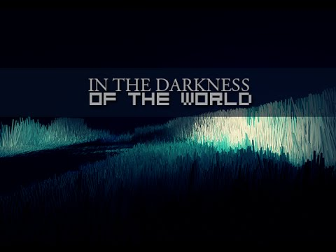 In the Darkness of the World