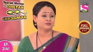 Taarak Mehta Ka Ooltah Chashmah - Full Episode 2141 - 25th June, 2019