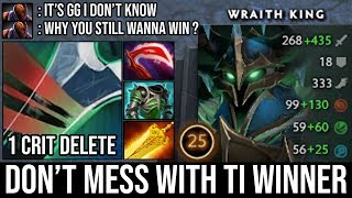 Don't Trash Talk with TI Winner If You Didn't in Yet | Aui_2000 Wraith King 1 Crit Delete Vs AM DotA