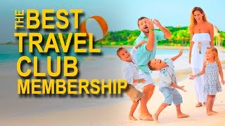 Best travel club membership Luxury destinations and travel ideas