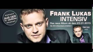 Frank Lukas   Dann Geht Es Dir Ganz Genau Wie Mir Feat  Lene Gerdon
