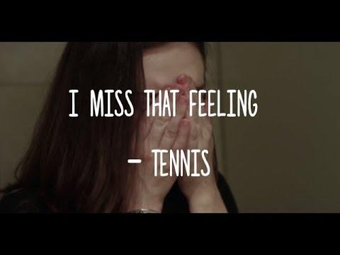 I Miss That Feeling   Tennis letra en español #1