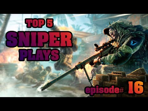 TOP 5 SNIPER PLAYS: episode #16