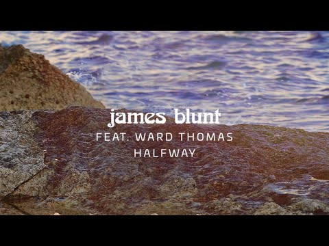 James Blunt - Halfway feat. Ward Thomas [Official Lyric Video]
