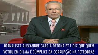 Alexandre Garcia detona PT e diz que quem votou em Dilma é cúmplice da corrupção na Petrobras