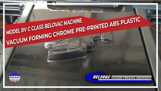 Belovac Machine Vacuum Forming chrome pre-printed ABS plastic