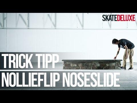 Skateboard Trick Tipp: Nollie Flip Noseslide | Deutsch/German | skatedeluxe