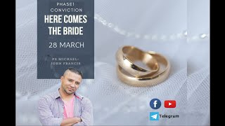 Sunday Service: Here comes the Bride Part 1 by Ps Michael-John Francis
