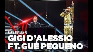 """Gigi D'Alessio e Guè Pequeno """"Non dirgli mai"""" - Blind Auditions #5 - TVOI 2019"""