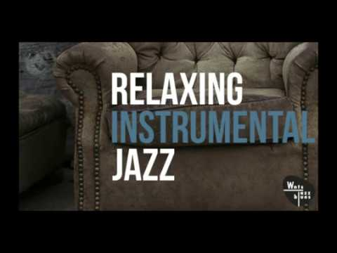 Relaxing Instrumental Jazz - Relaxing Jazz, Instrumental Music for work & Study