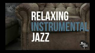 Relaxing Instrumental Jazz Relaxing Jazz Instrumental Music For Work Study