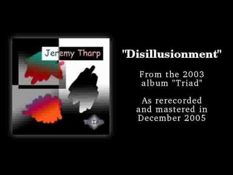 Disillusionment -- From my album Triad
