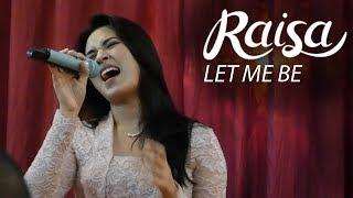 Download Lagu RAISA - Let Me Be (Special Wedding Songs) Gratis STAFABAND