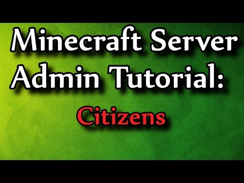 Minecraft Admin How-To: Citizens