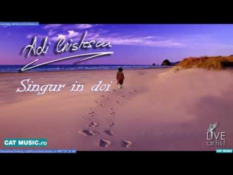 Sonerie telefon » Adi Cristescu – Singur in doi (Official Single)