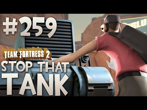 Team Fortress 2 Gameplay | Stop That Tank | Part 259