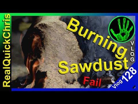 burning sawdust? how to burn sawdust? vlog 128